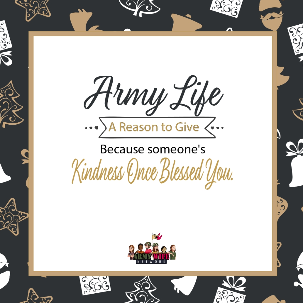Army Life A Reason To Give Because Someone's Kindness Once