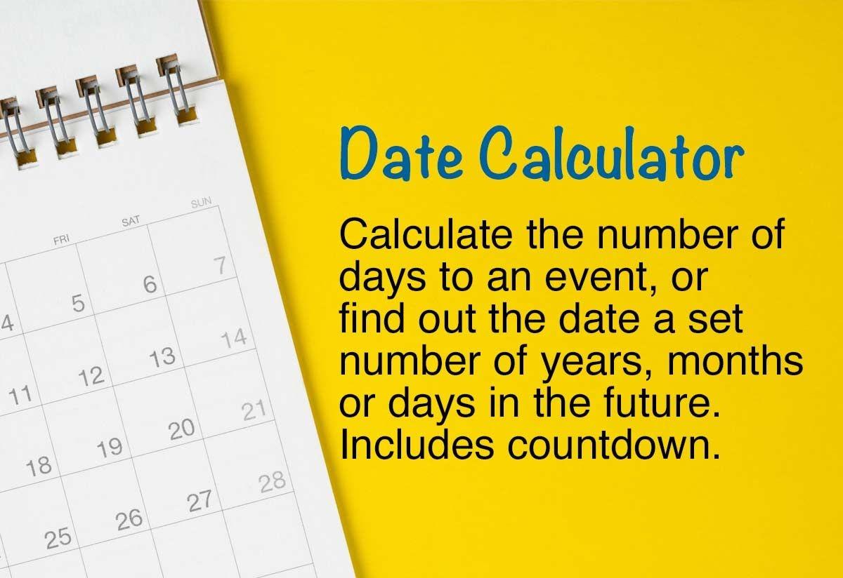 Date Calculator Add To A Date Or Countdown To A Date