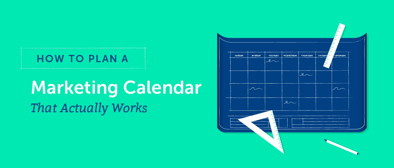 How To Plan A Marketing Calendar That Actually Works (template)