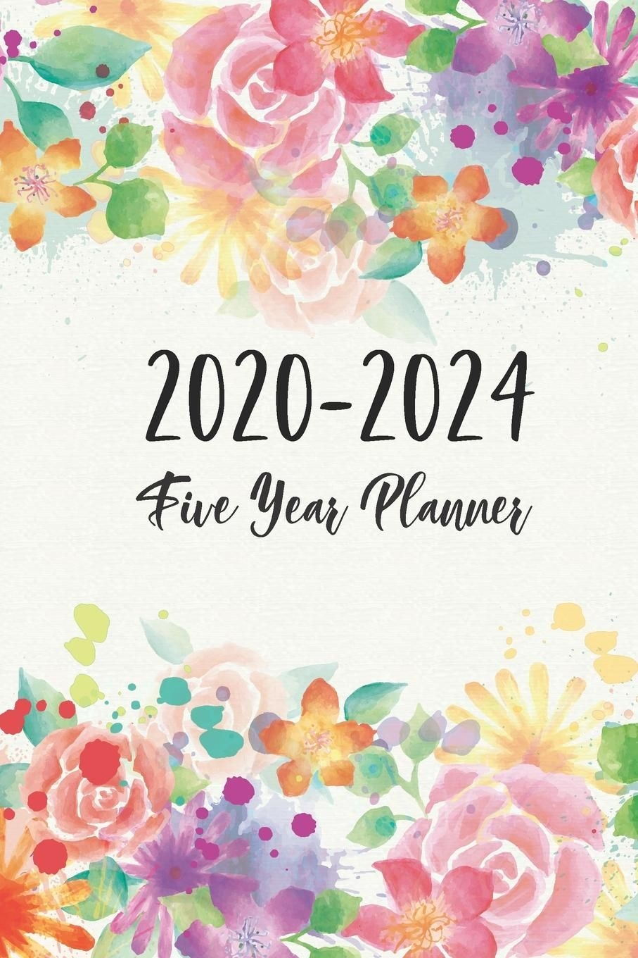 2020 2024 5 year monthly calendar planner: 2020 2024 five year planner: flower cover 2020 2024 monthly schedule organizer 60 month yearly