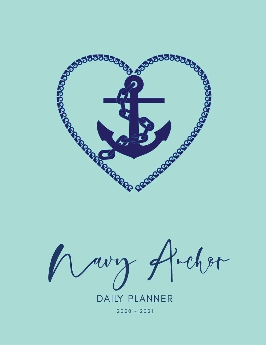 2020 2021 15 Months Navy Anchor Daily Planner : Academic