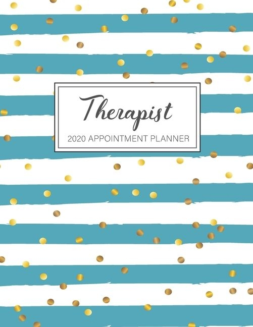 2020 Therapist Appointment Planner: Hourly Dated Organizer